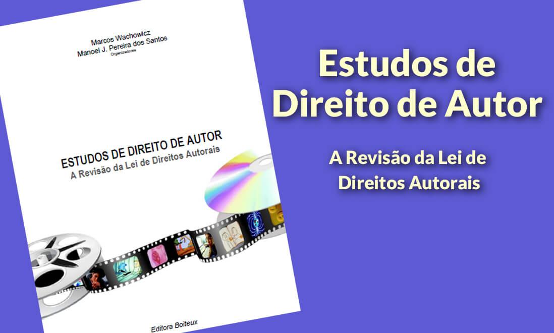 Read more about the article Estudos de Direito do Autor e a Revisão da Lei dos Direitos Autorais