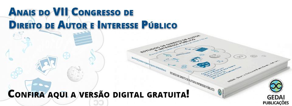 ANAIS DO VII Congresso de Direito de Autor e Interesse Público