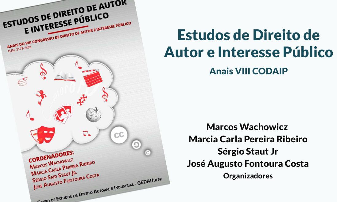 Read more about the article Anais do VIII Congresso de Direito de Autor e Interesse Público