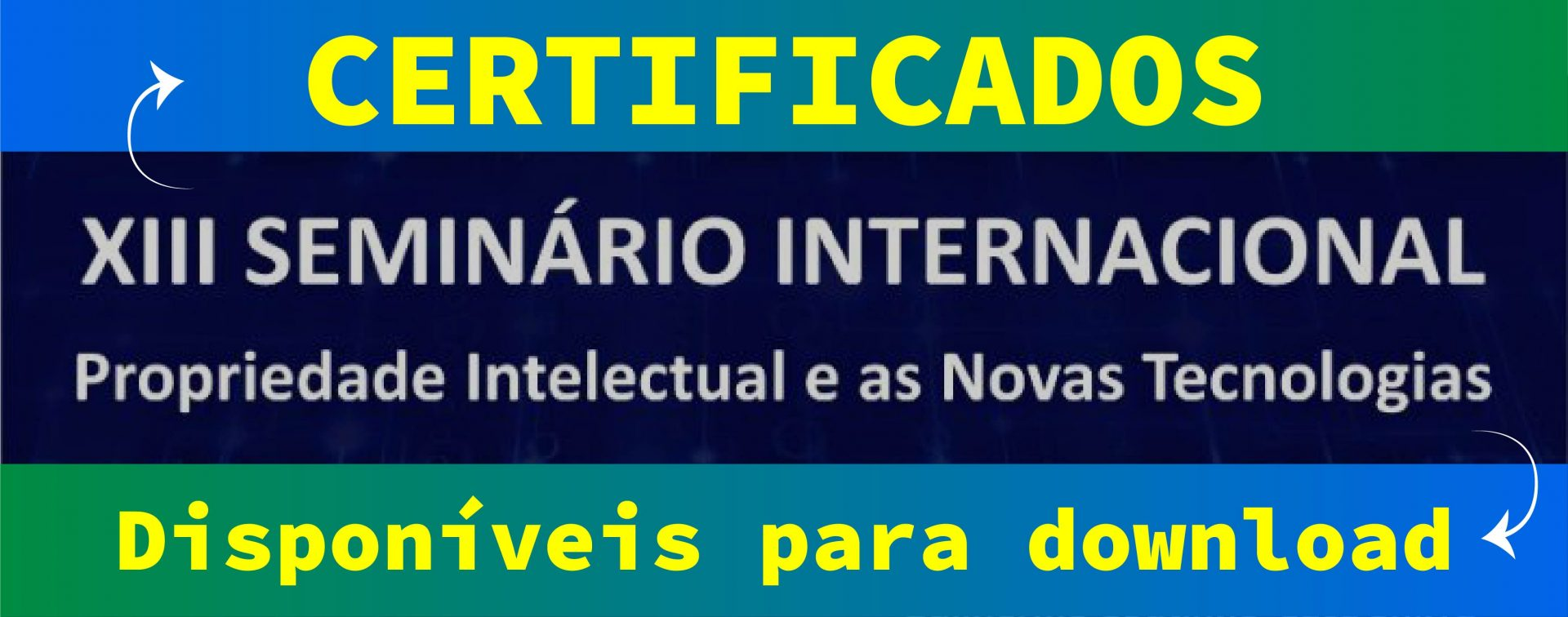Read more about the article Certificados XIII SEMINÁRIO INTERNACIONAL DE PROPRIEDADE INTELECTUAL