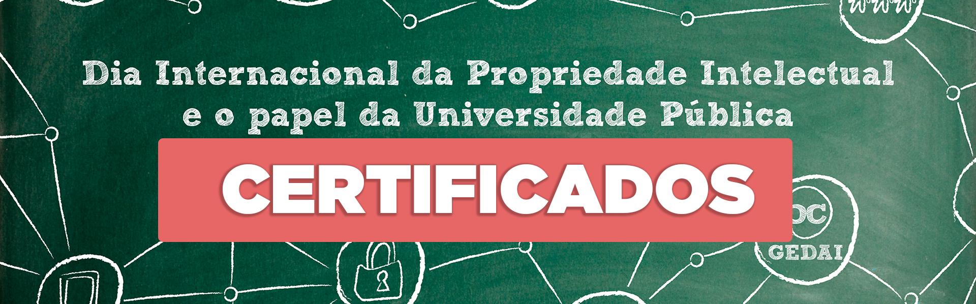 Read more about the article Certificados do evento em comemoração ao Dia Internacional da Propriedade Intelectual